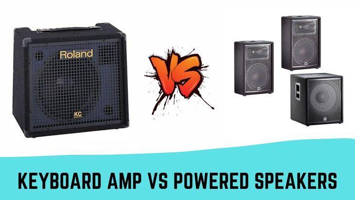 Keyboard Amp vs Powered Speakers